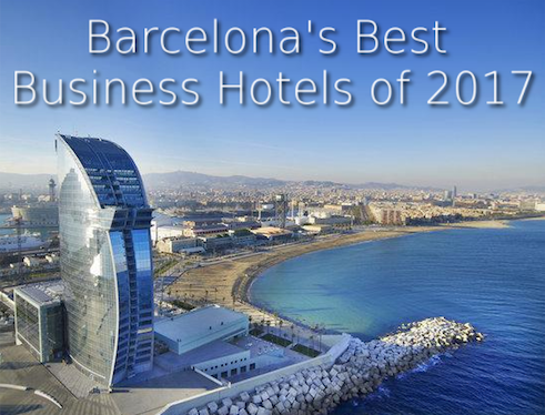 barcelonas best business hotels of 2017